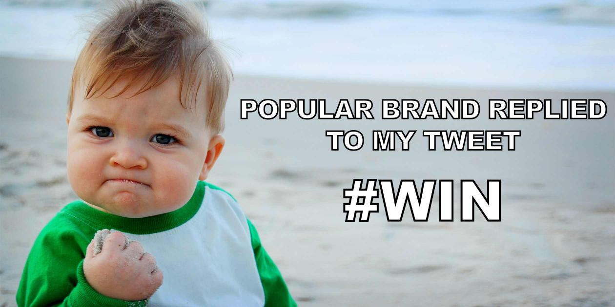 Popular brand replied to my Tweet #win