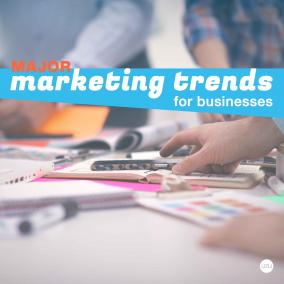 Major Marketing Trends for Business