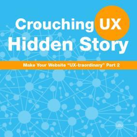 Crouching UX, Hidden Story